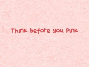 Think-before-you-Pink
